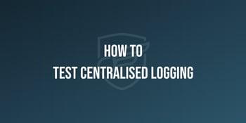 Foregenix-Blog-How_To_Test_Centralised_Logging-2021-01