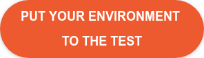 put your environment  to the test
