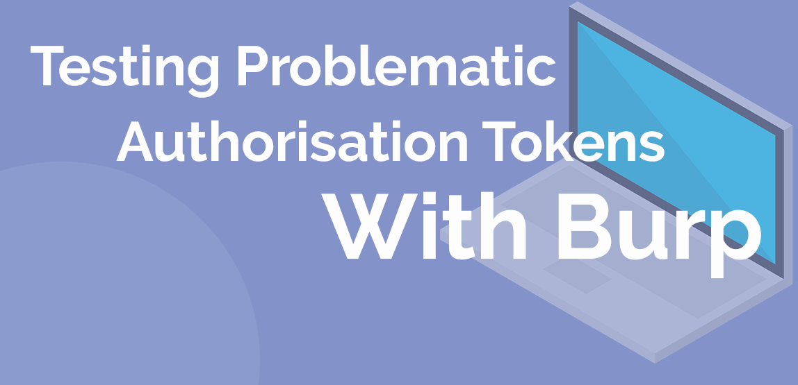 Testing Problematic Authorisation Tokens With Burp